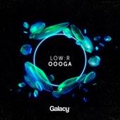 Low:R - Oooga