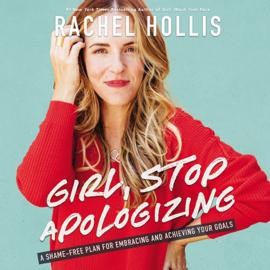 Girl, Stop Apologizing - Rachel Hollis mp3 download