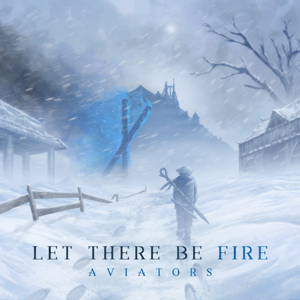 Aviators - Let There Be Fire