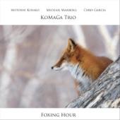 Komaga Trio - Foxing Hour