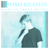 Josh Keaton - Right in Front of You - EP  artwork