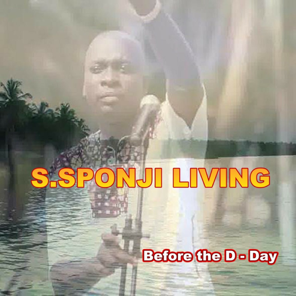 Before the D-Day - EP by S  Sponji Living
