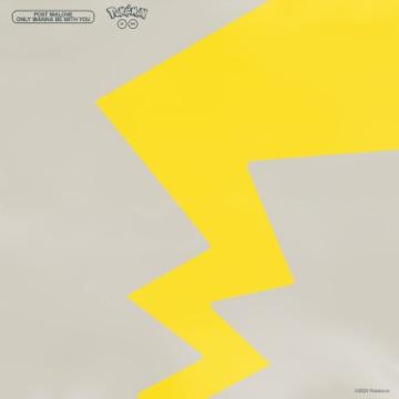 Post Malone – Only Wanna Be With You (Pokémon 25 Version) – Single