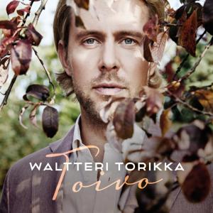 Waltteri Torikka - Toivo