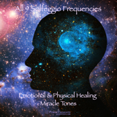 All 9 Solfeggio Frequencies: Emotional & Physical Healing (Miracle Tones)