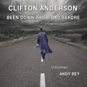 Clifton Anderson - Been Down This Road Before feat. Andy Bey