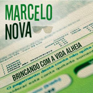 Marcelo Nova - Brincando Com a Vida Alheia