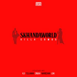 SKHANDAWORLD - Killa Combo feat. K.O, Tellaman, Zingah, Mariechan & Loki