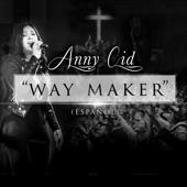 Way Maker (Español) [En Vivo] - Anny Cid