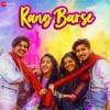 Rang Barse Single