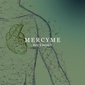 Say I Won't - MercyMe Cover Art