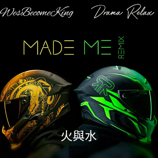 Made ME (feat. Drama Relax) [Remix] - Single