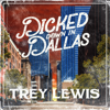Trey Lewis - Dicked Down in Dallas  artwork