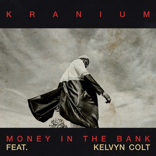 Money in the Bank (feat. Kelvyn Colt) - Single