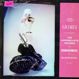 Grimes - We Appreciate Power feat. HANA