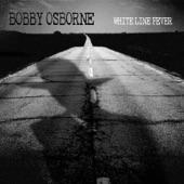 Bobby Osborne - White Line Fever feat. Alison Brown,Stuart Duncan,Trey Hensley,Sierra Hull,Tim O'Brien,Todd Phillips