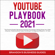 Brandon's Business Guides - YouTube Playbook 2021: The Practical Guide & Secrets for Growing Your Channel, Making Money as a Video Influencer, Mastering Social Media Marketing & the Beginners Blueprint (+10 Tips) (Unabridged)