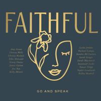FAITHFUL: Go and Speak - FAITHFUL Cover Art