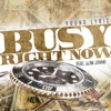 Busy Right Now (feat. Slim Jxmmi) - Single