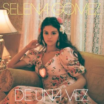 Selena Gomez – De Una Vez – Single