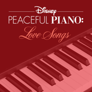 Disney Peaceful Piano: Love Songs - EP - Disney Peaceful Piano - Disney Peaceful Piano