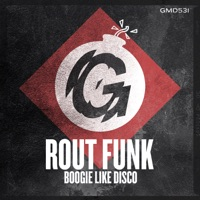 Boogie Like Disco - ROUT FUNK