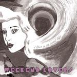 Weekend Lovers - Big As the Dark