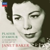 Plaisir D'amour - a Celebration of the Art of Dame Janet Baker, Dame Janet Baker