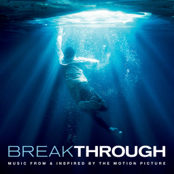 Breakthrough Music From Inspired By The Motion Picture Various Artists album songs, reviews, credits