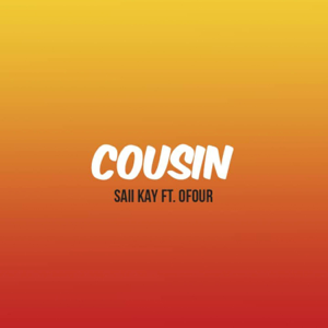 Saii Kay - Cousin feat. O-Four
