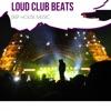 Loud Club Beats - Deep House Music