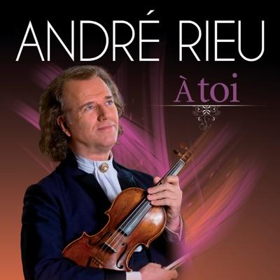 À Toi - André Rieu