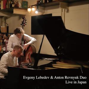 Anton Revnyuk & Evgeny Lebedev - Duo Live in Japan