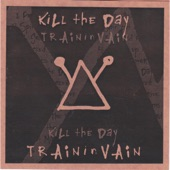 Train in Vain - Kill the Day