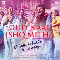 """Gud Naal Ishq Mitha (From """"Ek Ladki Ko Dekha Toh Aisa Laga"""")-Navraj Hans, Harshdeep Kaur & Rochak Kohli"""