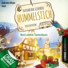 Mord unterm Tannenbaum - Provinzkrimi - Hummelstich, Folge 3 (Ungekürzt)