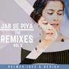 Jab Se Piya Vol 2 The Remixes EP