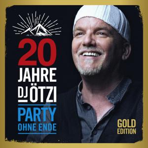 DJ Ötzi - 20 Jahre DJ Ötzi: Party ohne Ende (Gold Edition)