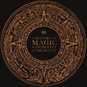A History of Magic, Witchcraft, and the Occult (Unabridged)