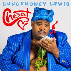 LunchMoney Lewis - Cheat