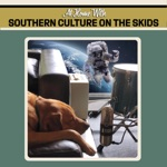 Southern Culture On the Skids - Sugar Town