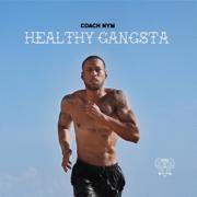 Healthy Gangsta - Coach Nym - Coach Nym