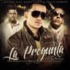 La Pregunta feat Tito El Bambino Daddy Yankee Remix Single