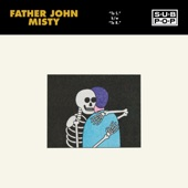 Father John Misty - To R.