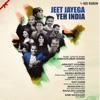 Jeet Jayega Yeh India