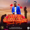 Vicadi Singh - Never Gonna Leave artwork