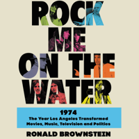 Ronald Brownstein - Rock Me on the Water artwork