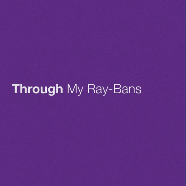 Through My Ray-Bans - Single