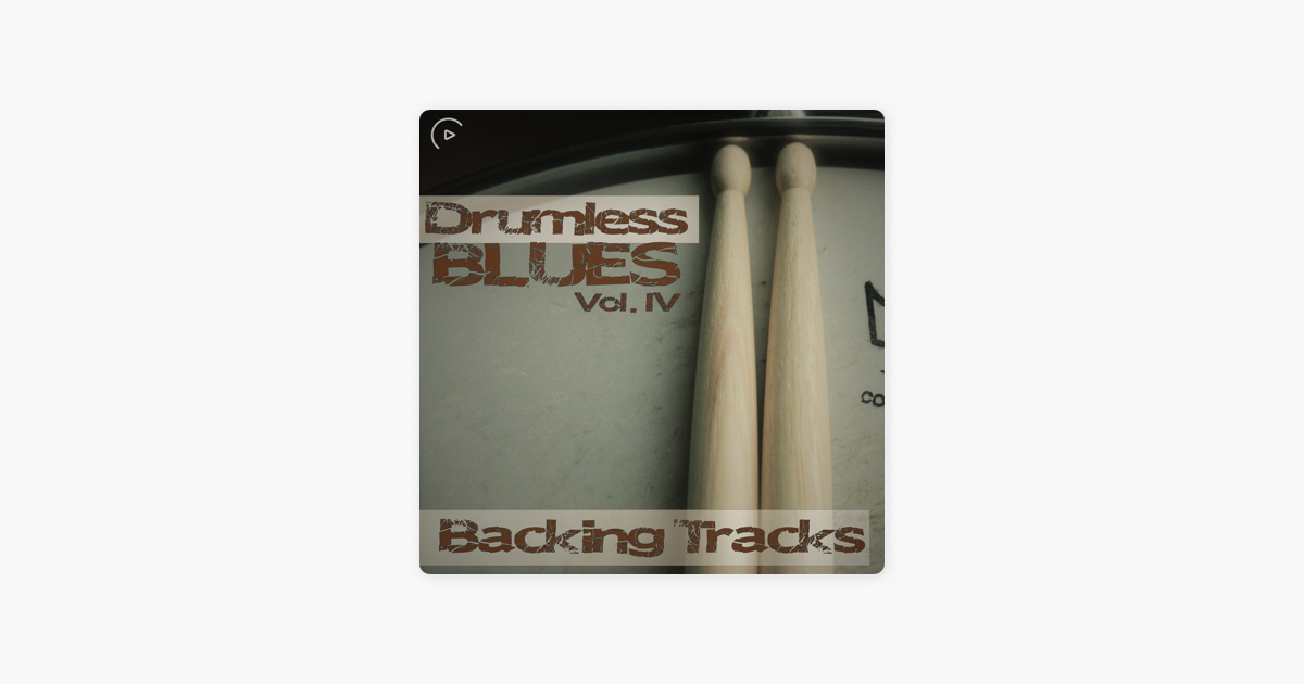 ‎Drumless Blues Vol Iv Backing Tracks by Gene2020