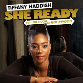 Tiffany Haddish: She Ready! From the Hood to Hollywood! audiobook